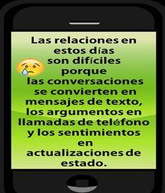 Las #relaciones en estos #días son difíciles porque las #conversaciones se convierten en #mensajes de texto...