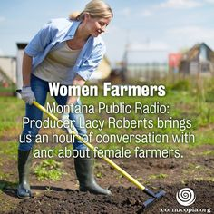 Producer Lacy Roberts brings us an hour of conversation with and about female farmers. More here: http://www.cornucopia.org/2015/03/women-farmers/ The Cornucopia Institute #farmers #women