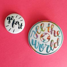 Go for it! See the world! ✨ These fun pinback buttons can be yours for less than the cost of a latte ☕️ #wanderlust #pink #inspiration