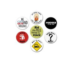 7 x Gun Control Buttons,  #NeverAgain  #Enough #AntiGuns #Whoisnext #endviolence #badges