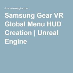 Samsung Gear VR Global Menu HUD Creation | Unreal Engine