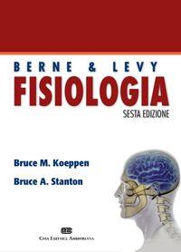 *Fisiologia / Berne & Levy ; a cura di Bruce M. Koeppen, Bruce A. Stanton ; edizione italiana a cura di Tullio Manzoni, Giuseppe Spidalieri. - 6. ed. - Milano : CEA, 2010. - XV, 941 p. : ill. ; 28 cm.