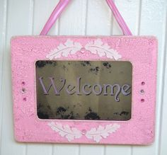 Pink Spring Welcome Door Sign. Vintage inspired welcome sign in pretty pink and white. Welcome people into your home or business with this unique handmade vintage inspired antiqued mirror.