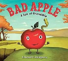"""Bad Apple"": teach your child the value of friendship (and ignoring bullies) with this book by Edward Hemingway."