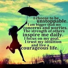 I choose to be unstoppable | Inspirational Quotes