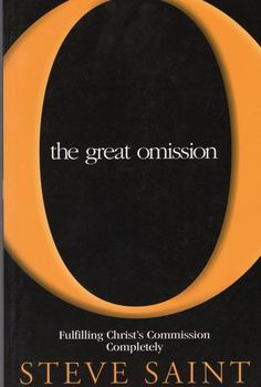 """""""The Great Omission: Fulfilling Christ's Commission Completely"""" by Steve Saint Book Lists, Good News, Christ, Saints, Reading Lists"""