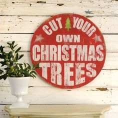 "Cut Your Own Christmas Trees ~ retro look painted wooden sign, 23"" diam, $98 