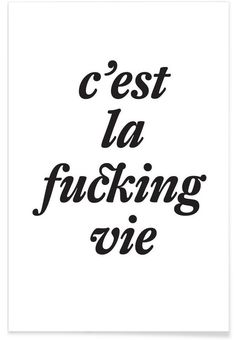 c'est la fucking vie as Premium Poster by The True Type | JUNIQE