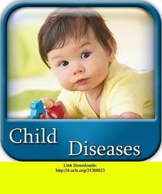 Child Deseases, iphone, ipad, ipod touch, itouch, itunes, appstore, torrent, downloads, rapidshare, megaupload, fileserve