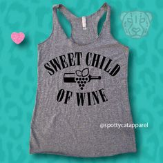 SWEET CHILD Of WINE, raw edge tri blend tank, fitness,yoga,barre,gym,pilates,workout tank,wine tank by SpottyCatApparel on Etsy