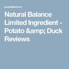 Natural Balance Limited Ingredient - Potato & Duck Reviews