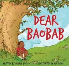 Dear Baobab, by Cheryl Foggo. About a boy trying to find a way to belong in a new country.