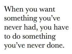 When you want something you've never had