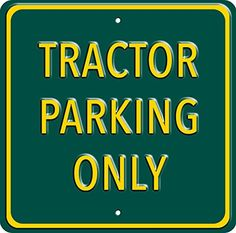 Tractor Parking Only, Heavy Duty Steel Sign for tractor owners. Great birthday, fathers day and christmas gift. Steel Wall, Steel Metal, Parking Signs, Dad Day, Kitchen Signs, Wall Signs, Tractors, Fathers Day, Christmas Gifts