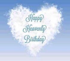 Happy Birthday Sister In Heaven, Birthday In Heaven Quotes, Birthday Wishes For Him, Happy Birthday To Us, Happy Birthday Quotes, Happy Birthday Images, Heaven Birthday, Aunt Birthday, Brother Birthday