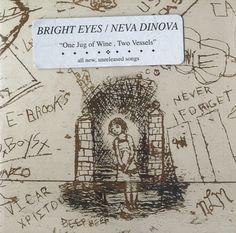 Bright Eyes / Neva Dinova - One Jug of Wine, Two Vessels