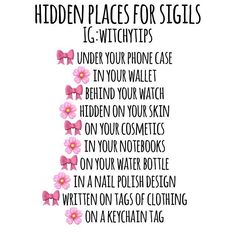 Sigils can be hidden almost anywhere, including in disappearing or black light ink! These are great magickal boosts for those witches in the broom closet because they are so small yet so powerful. Here is a list of daily things you can hide sigils on such a safe travels, prosperity, attraction or motivation sigils!