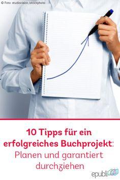 Elvira Kolb-Precht gibt euch 10 Tipps für ein erfolgreiches Buchprojekt: Planen – und garantiert durchziehen! http://www.epubli.de/blog/10-tipps-fuer-ein-erfolgreiches-buchprojekt #SelfPublishing #writing
