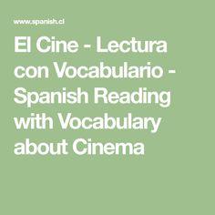 El Cine - Lectura con Vocabulario - Spanish Reading with Vocabulary about Cinema