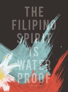 The Filipino spirit is indeed waterproof!