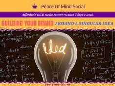 Building Your Brand Around a Singular Idea https://www.entrepreneur.com/article/239096 Peace of Mind Social - Affordable social media content creation 7 days a week. #BrandBizBuilding #SingularIdea #CoreBenefits #BrandReinforcing