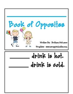 This is a blank opposite book that you can fill in as a class or you could have the students do in partners.  If you do it as a class you could tit...