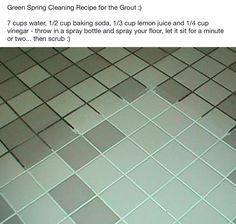 Having Trouble Cleaning Grout In Your Home? Use This Recipe: 7 Cups Water,  Cup Baking Soda, Cup Ammonia (or Lemon Juice) And Cup Vinegar.