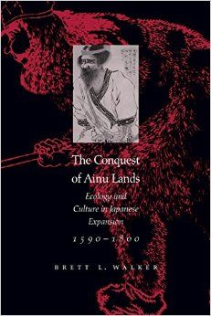 The Conquest of Ainu Lands: Ecology and Culture in Japanese Archipelago, Historian, Ecology, The Expanse, Seventeen, Landing, In The Heights, Literature, Japanese