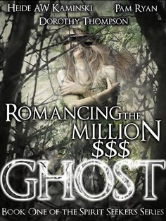 Cover Reveal: Romancing the Million $$$ Ghost by Heide AW Kaminski, Pam Ryan, & Dorothy Thompson
