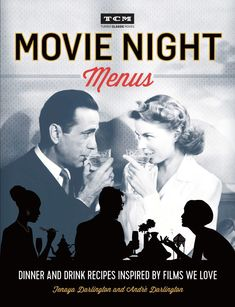 Movie Night Menus Cookbook - Recipes Inspired by the Films We Love