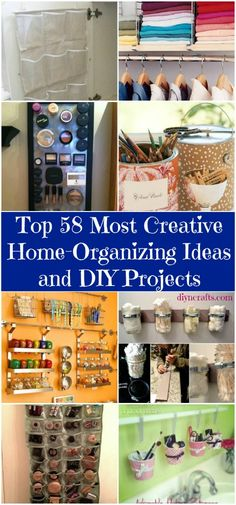 58 ways to organize your entire home! so many cool ways to organize. large and small. apartment or big house. good ideas! Shown: Thumbnails from ideas!
