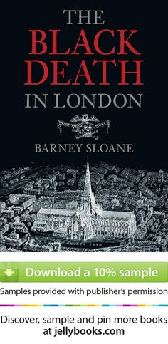 'The Black Death in London' by Barney Sloane - a piece of London's darker history of when the plague ravashed the city...