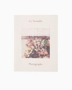 CY TWOMBLY | Photographs | Shop at La Garçonne