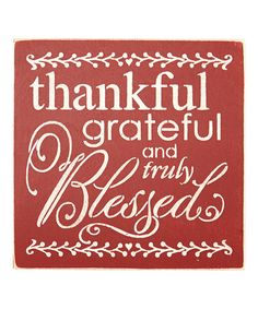 Loving this 'Thankful, Grateful and Truly Blessed' Wall Sign on #zulily! #zulilyfinds