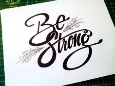 Be Strong Handwritten typography 8.25.14 photo #AsMuchAsYouCan