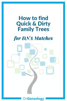 A fast method & simple trick for building a quick & dirty family tree for your DNA match to help you figure out how you're related.