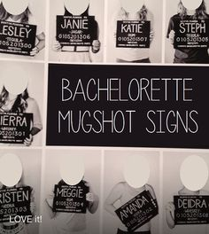 Bachelorette Party Mugshot Signs. Customized with your girls' information, and your ink color! Style no. 02