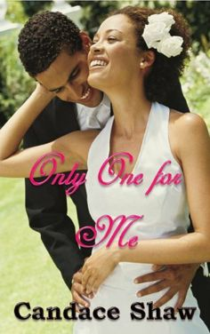 Only One for Me (Arrington Family Series) by Candace Shaw, http://smile.amazon.com/dp/B00D6RNJUM/ref=cm_sw_r_pi_dp_n-rKtb1DTDWY0