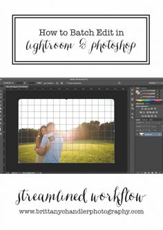 Tutorial: How to batch edit photos in lightroom and photoshop | Vancouver, WA & Portland, OR Lifestyle Photographer