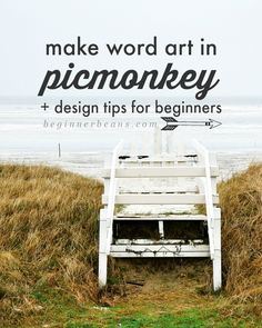 Beginner Beans: Making word art in PicMonkey PLUS Design 101
