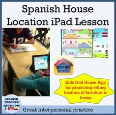 "This lesson plan is a great tool to use if you have access to iPads in your foreign language classroom. This lesson is designed for use during the unit on ""La Casa"" (House Unit) while using prepositions of location to describe where the furniture is in the house."