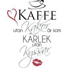 Väggord: Kaffe utan kakor är som kärlek utan kyssar