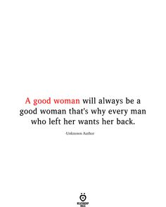 A good woman will always be a good woman that's why every man who left her wants her back, Best Advice Quotes, Best Relationship Advice, Marriage Tips, Longest Marriage, Quotes Marriage, Healthy Relationships, Success Quotes, Good Woman, Wisdom Quotes