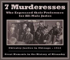 7 Murderesses Who Expressed Their Preference for All-Male Juries