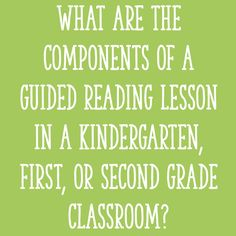 What are the components of a guided reading lesson in a Kindergarten, first, or second grade classroom?
