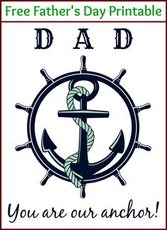 """Anchor Father's Day Printable -- free nautical-themed printable for a special Dad! Perfect for families as it says """"our"""" instead of """"my"""" anchor!"""