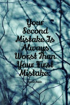 Check out my new PixTeller design! :: Your second mistake is always worst than your first mistake. s...