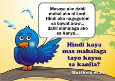 look at the birds in the air Motivational Quotes For Life, Life Quotes, Revelation 21, Tagalog, Art Memes, Collections, Birds, Sun, Illustration