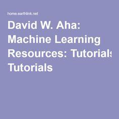 David W. Aha: Machine Learning Resources: Tutorials