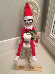 Elf on the shelf- WIRED, Starbucks, coffee addict...